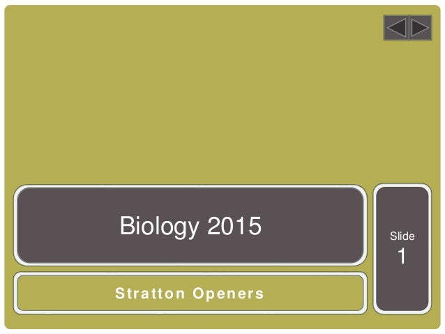 Slide 1 Stratton Openers Biology 2015