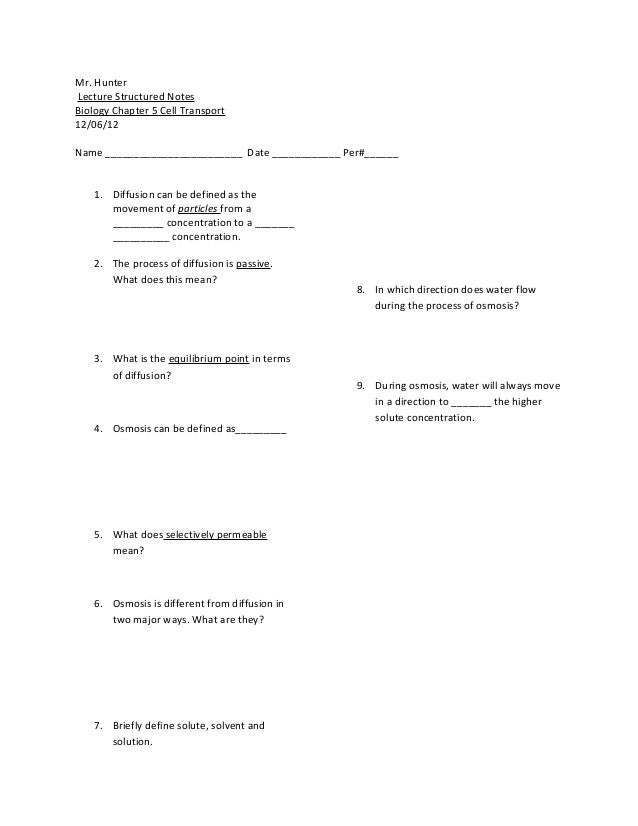 Mr. HunterLecture Structured NotesBiology Chapter 5 Cell Transport12/06/12Name ________________________ Date ____________ ...