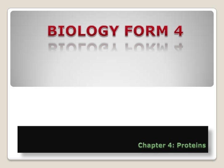 BIOLOGY FORM 4<br />Chapter 4: Proteins<br />