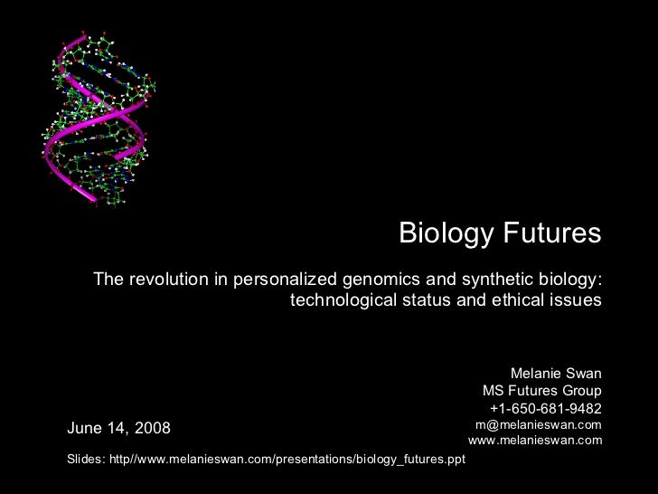 Biology Futures The revolution in personalized genomics and synthetic biology:  technological status and ethical issues ...