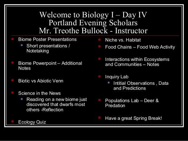 Welcome to Biology I – Day IV                Portland Evening Scholars              Mr. Treothe Bullock - Instructor   Bi...