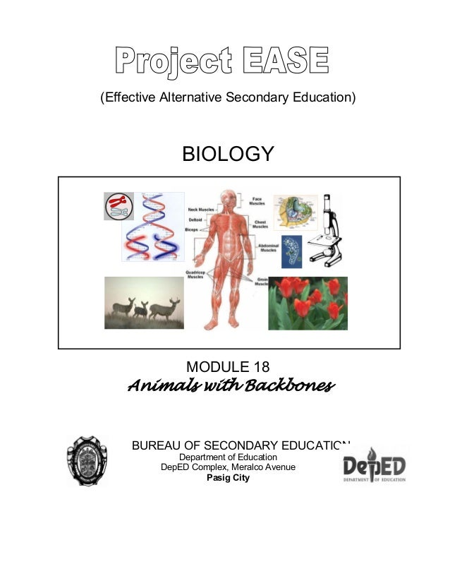 (Effective Alternative Secondary Education) BIOLOGY MODULE 18 Animals with Backbones BUREAU OF SECONDARY EDUCATION Departm...