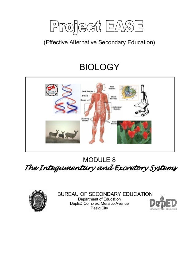 (Effective Alternative Secondary Education) BIOLOGY MODULE 8 The Integumentary and Excretory Systems BUREAU OF SECONDARY E...