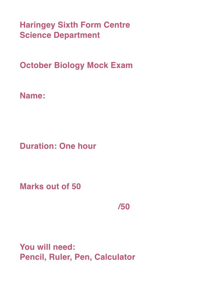 Haringey Sixth Form Centre Science Department   October Biology Mock Exam   Name:     Duration: One hour    Marks out of 5...