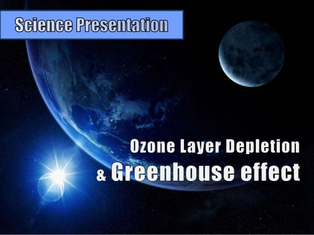 the ozone layer and the greenhouse effect essay This will make recovery of the stratospheric ozone layer much slower greenhouse gases cause cooling higher up, too the observed drop in upper atmospheric temperatures in the past 30 years argues against a large portion of the observed greenhouse effect being caused by solar variability.