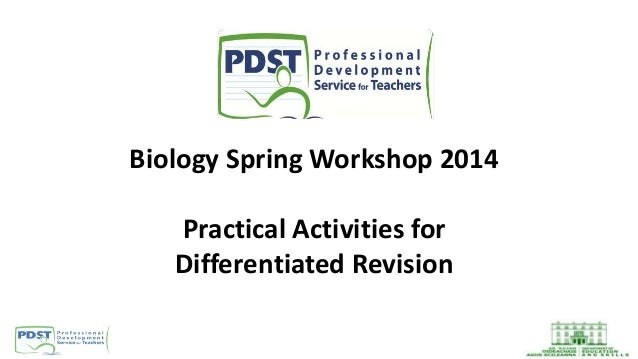 Biology Spring Workshop 2014 Practical Activities for Differentiated Revision