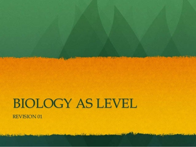 BIOLOGY AS LEVEL REVISION 01