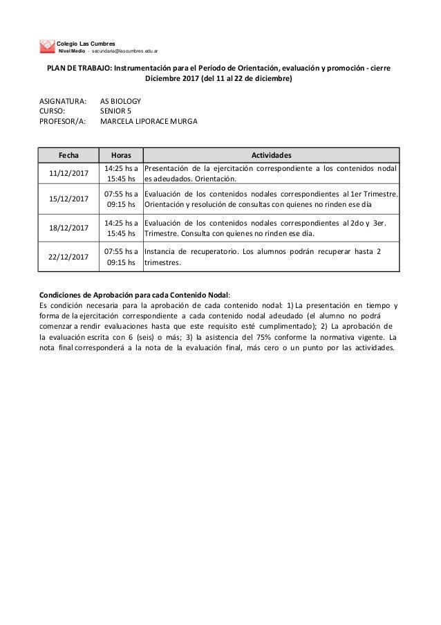 Colegio Las Cumbres Nivel Medio - secundaria@lascumbres.edu.ar ASIGNATURA: AS BIOLOGY CURSO: SENIOR 5 PROFESOR/A: MARCELA ...