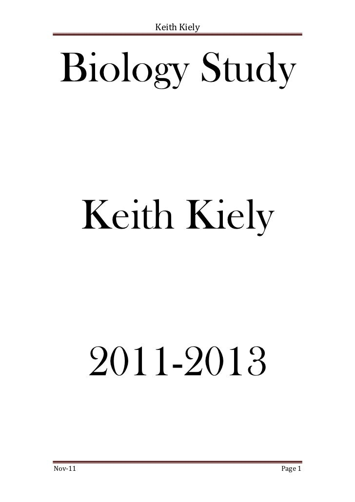 Keith Kiely Biology Study         Keith Kiely         2011-2013Nov-11                     Page 1