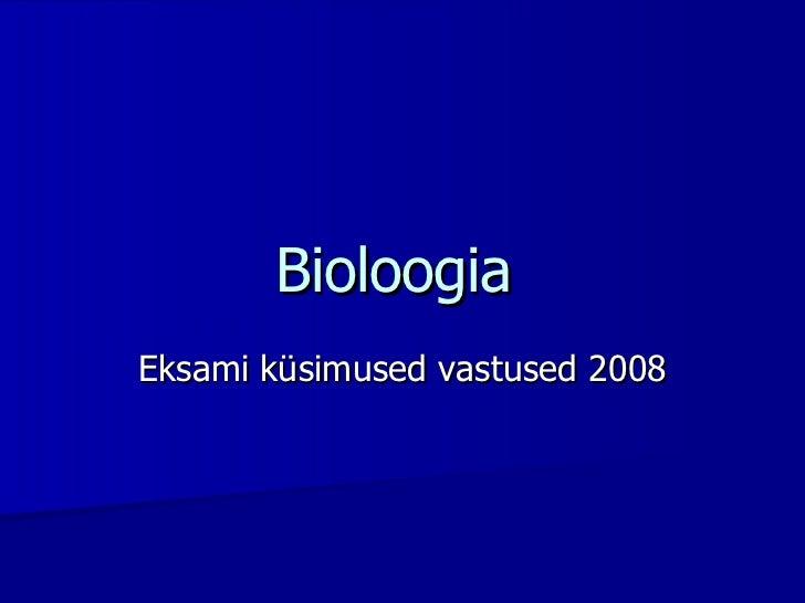 Bioloogia  Eksami küsimused vastused 2008