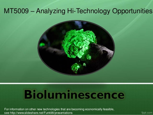 Bioluminescence MT5009 – Analyzing Hi-Technology Opportunities For information on other new technologies that are becoming...