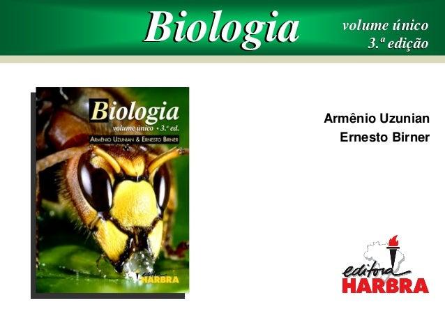 volume único  3.ª edição  Armênio Uzunian  Ernesto Birner  Biologia