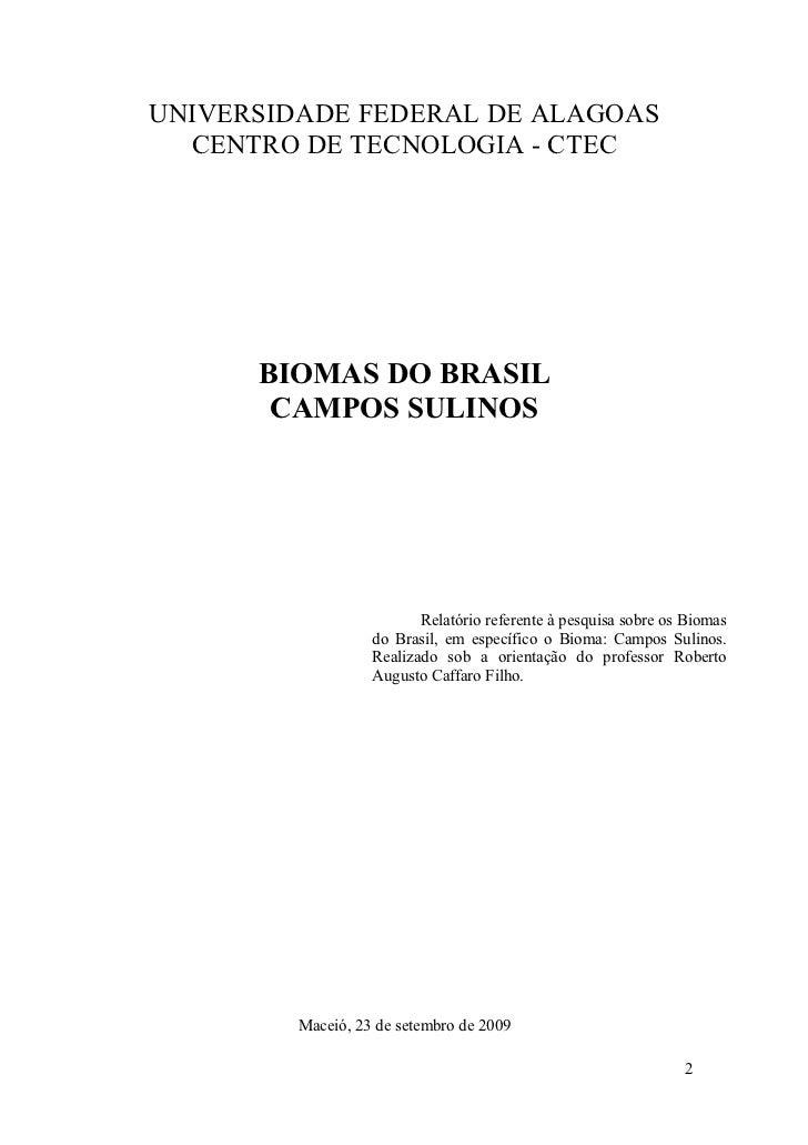 UNIVERSIDADE FEDERAL DE ALAGOAS   CENTRO DE TECNOLOGIA - CTEC           BIOMAS DO BRASIL        CAMPOS SULINOS            ...