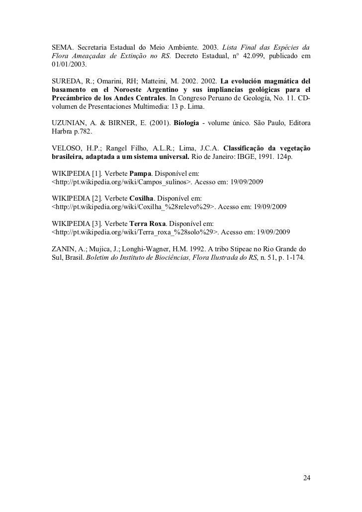 SEMA. Secretaria Estadual do Meio Ambiente. 2003. Lista Final das Espécies da Flora Ameaçadas de Extinção no RS. Decreto E...