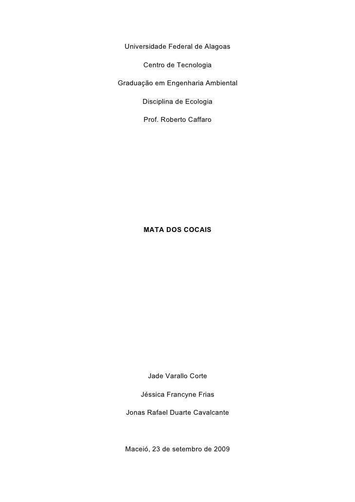 Universidade Federal de Alagoas         Centro de Tecnologia  Graduação em Engenharia Ambiental        Disciplina de Ecolo...
