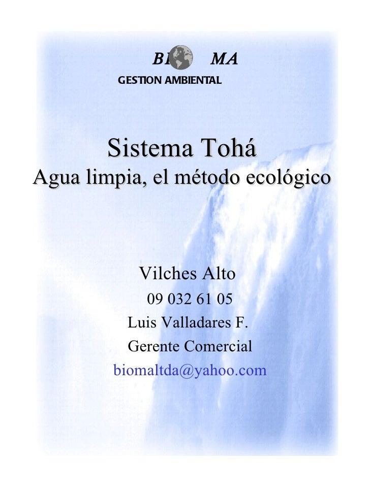 BI        MA         GESTION AMBIENTAL       Sistema ToháAgua limpia, el método ecológico            Vilches Alto         ...