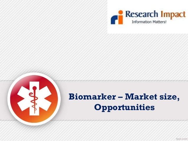 Biomarker – Market size, Opportunities