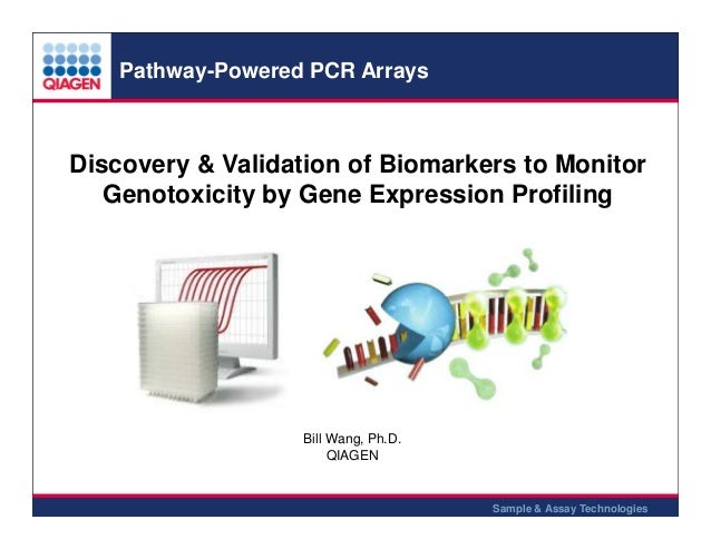 Pathway-Powered PCR Arrays  Discovery & Validation of Biomarkers to Monitor Genotoxicity by Gene Expression Profiling  Bil...
