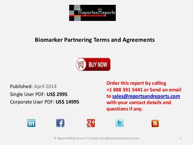 Biomarker Partnering Terms and Agreements Published: April 2014 Single User PDF: US$ 2995 Corporate User PDF: US$ 14995 Or...