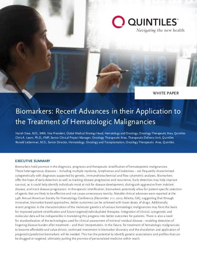 WHITE PAPER Executive Summary Biomarkers hold promise in the diagnosis, prognosis and therapeutic stratification of hemato...