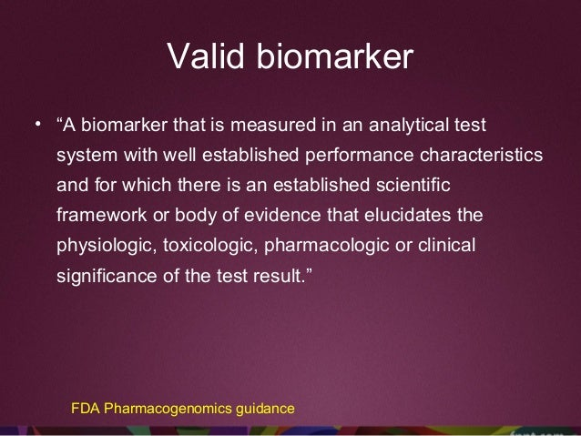 """Valid biomarker • """"A biomarker that is measured in an analytical test system with well established performance characteris..."""