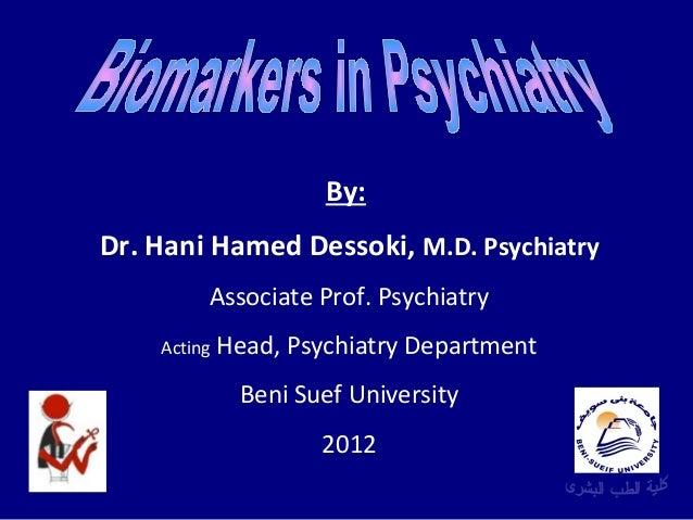 By: Dr. Hani Hamed Dessoki, M.D. Psychiatry Associate Prof. Psychiatry Acting  Head, Psychiatry Department Beni Suef Unive...
