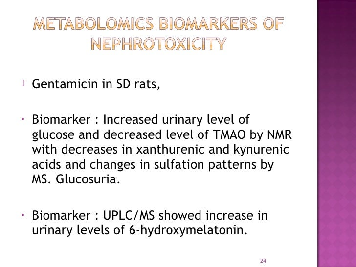    Gentamicin in SD rats,•   Biomarker : Increased urinary level of    glucose and decreased level of TMAO by NMR    with...