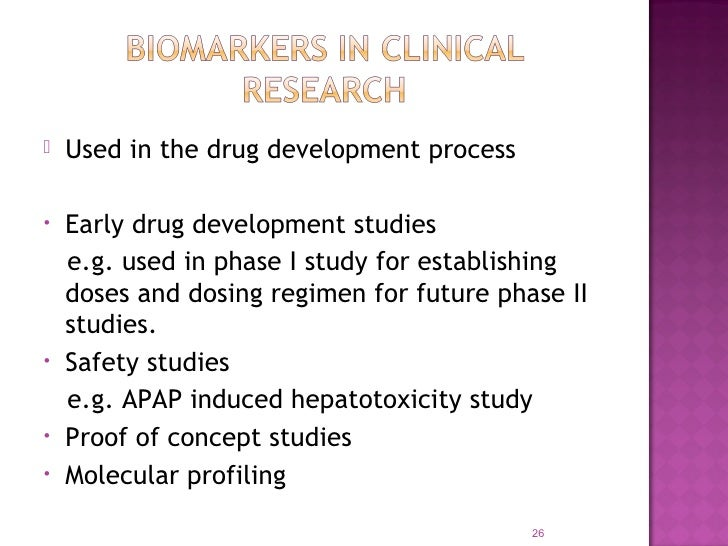    Used in the drug development process•   Early drug development studies    e.g. used in phase I study for establishing ...