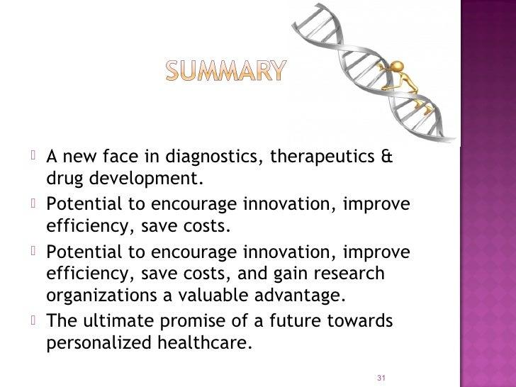    A new face in diagnostics, therapeutics &    drug development.   Potential to encourage innovation, improve    effici...