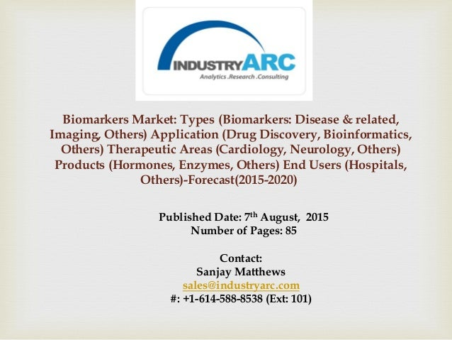 Biomarkers Market: Types (Biomarkers: Disease & related, Imaging, Others) Application (Drug Discovery, Bioinformatics, Oth...