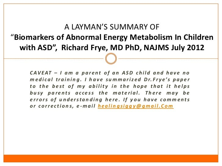 "A LAYMAN'S SUMMARY OF""Biomarkers of Abnormal Energy Metabolism In Children  with ASD"", Richard Frye, MD PhD, NAJMS July 20..."