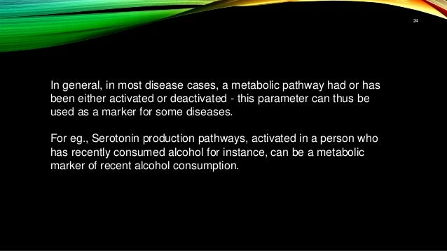 In general, in most disease cases, a metabolic pathway had or has been either activated or deactivated - this parameter ca...