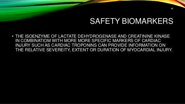 SAFETY BIOMARKERS • THE ISOENZYME OF LACTATE DEHYDROGENASE AND CREATININE KINASE IN COMBINATIOM WITH MORE MORE SPECIFIC MA...