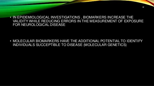 • IN EPIDEMIOLOGICAL INVESTIGATIONS , BIOMARKERS INCREASE THE VALIDITY WHILE REDUCING ERRORS IN THE MEASUREMENT OF EXPOSUR...