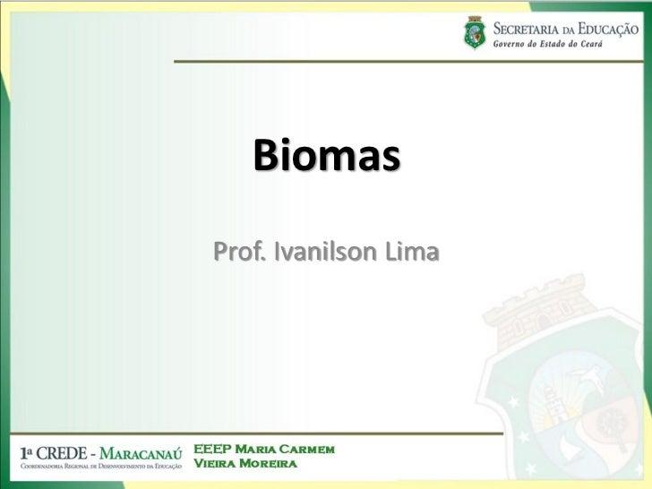 BiomasProf. Ivanilson Lima