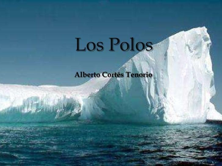 Los Polos   Alberto Cortés Tenorio Alberto Cortés TenorioAsier de la calle GonzálezAlberto Hernández García
