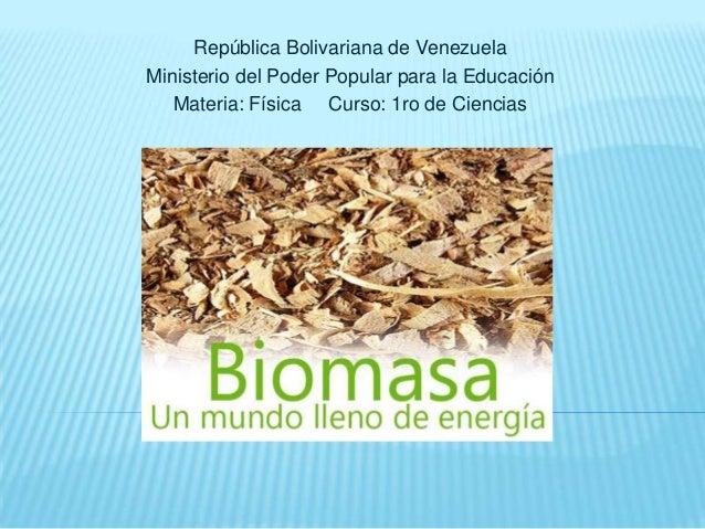 República Bolivariana de VenezuelaMinisterio del Poder Popular para la Educación   Materia: Física Curso: 1ro de Ciencias