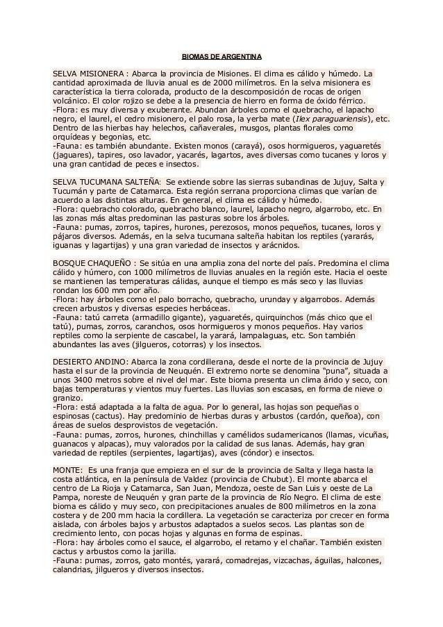 BIOMAS DE ARGENTINASELVA MISIONERA : Abarca la provincia de Misiones. El clima es cálido y húmedo. Lacantidad aproximada d...