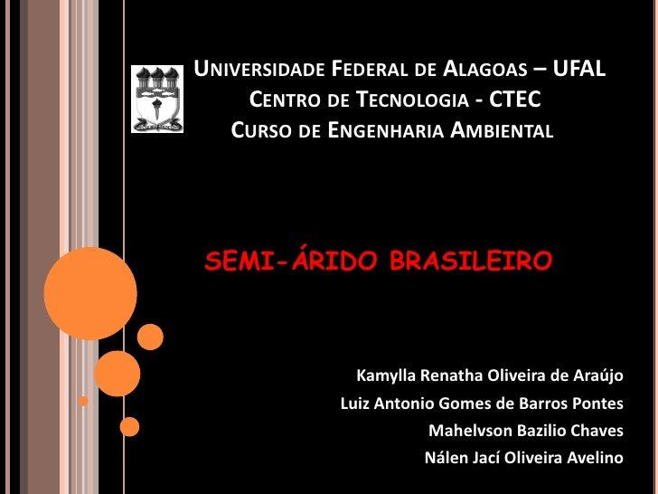 Universidade Federal de Alagoas – UFAL                Centro de Tecnologia - CTEC                 Curso de Engenharia Amb...