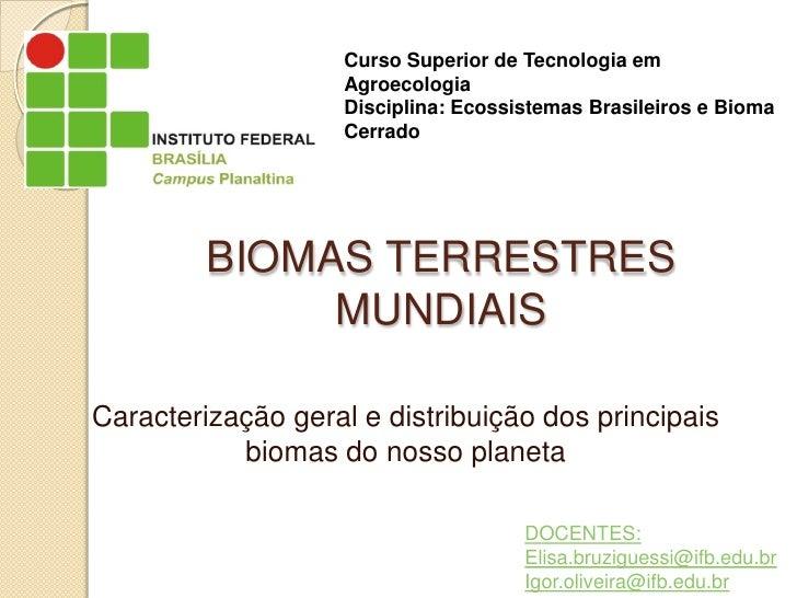 Curso Superior de Tecnologia em                    Agroecologia                    Disciplina: Ecossistemas Brasileiros e ...
