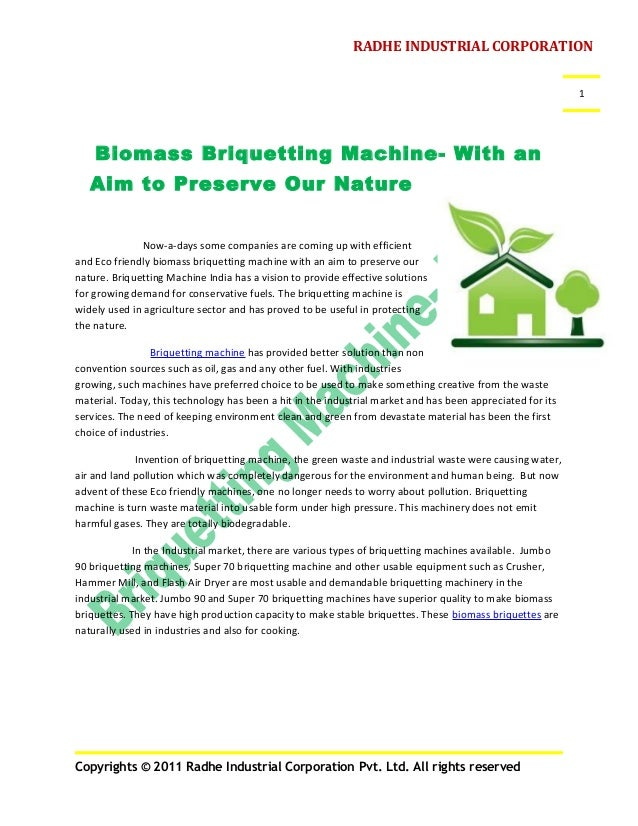 RADHE INDUSTRIAL CORPORATION 1  Biomass Briquetting Machine- With an Aim to Preserve Our Nature Now-a-days some companies ...