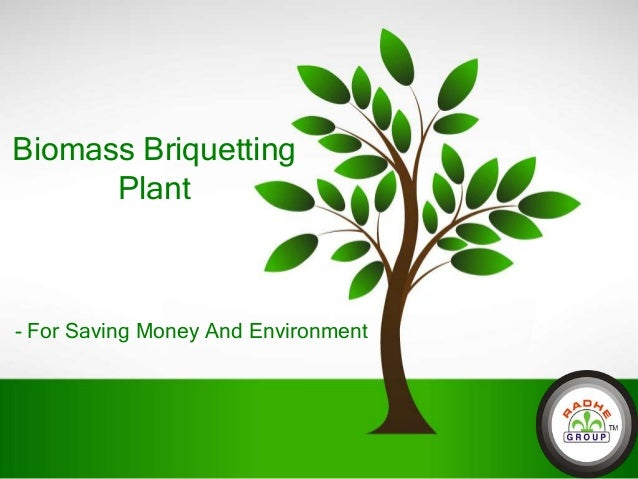 Biomass Briquetting Plant  - For Saving Money And Environment