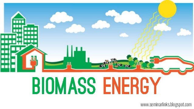 BIOMASS www.seminarlinks.blogspot.com