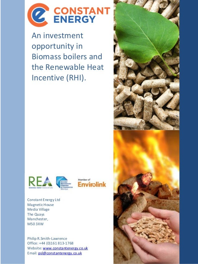 An  investment    opportunity  in    Biomass  boilers  and    the  Renewable  Heat    Incentive  (RHI).  Constant  Energy ...