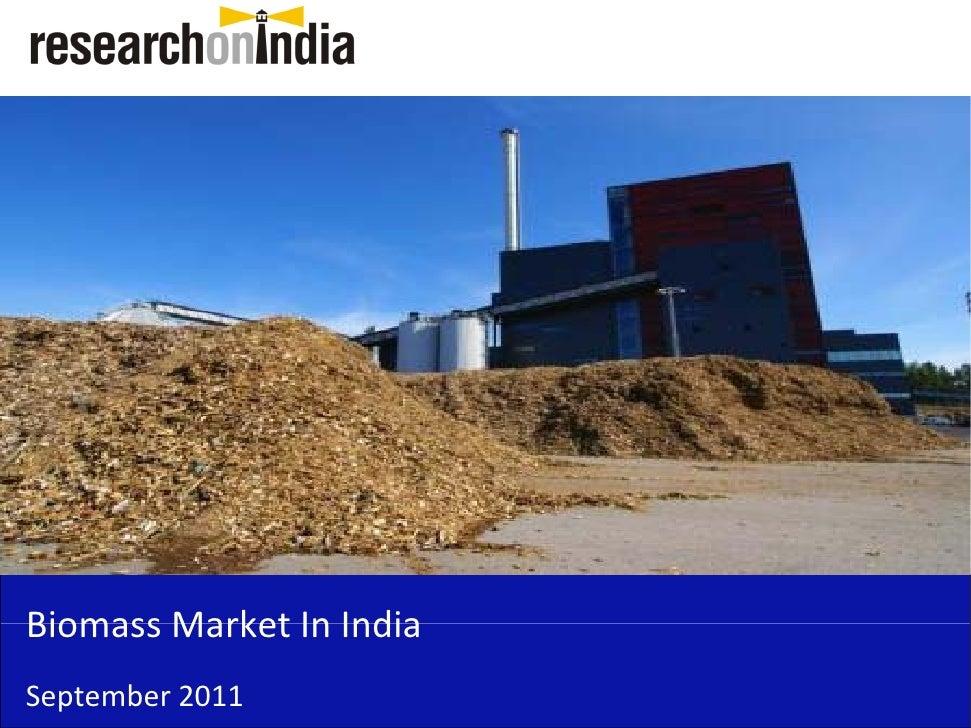 BiomassMarketInIndiaBiomass Market In IndiaSeptember2011