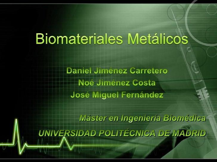 DEFINICIÓN  La ciencia de los BIOMATERIALES es la rama de la ingeniería biomédica que se encarga del  estudio de la síntes...