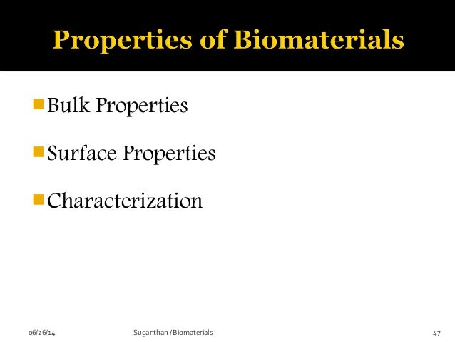 Biological properties issues to address. Biomaterials definition.