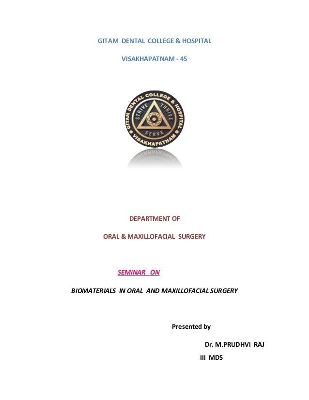 GITAM DENTAL COLLEGE & HOSPITAL VISAKHAPATNAM - 45 DEPARTMENT OF ORAL & MAXILLOFACIAL SURGERY SEMINAR ON BIOMATERIALS IN O...