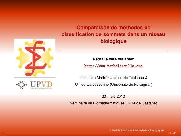 Comparaison de méthodes de classification de sommets dans un réseau biologique Nathalie Villa-Vialaneix http://www.nathalie...
