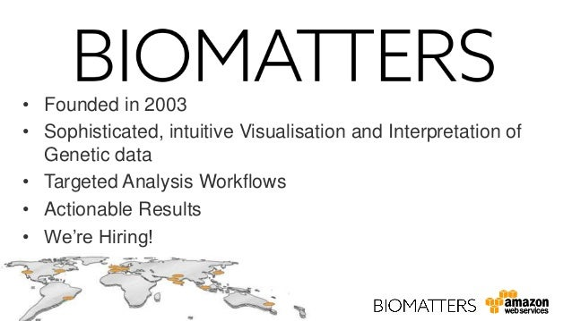 • Founded in 2003• Sophisticated, intuitive Visualisation and Interpretation ofGenetic data• Targeted Analysis Workflows• ...